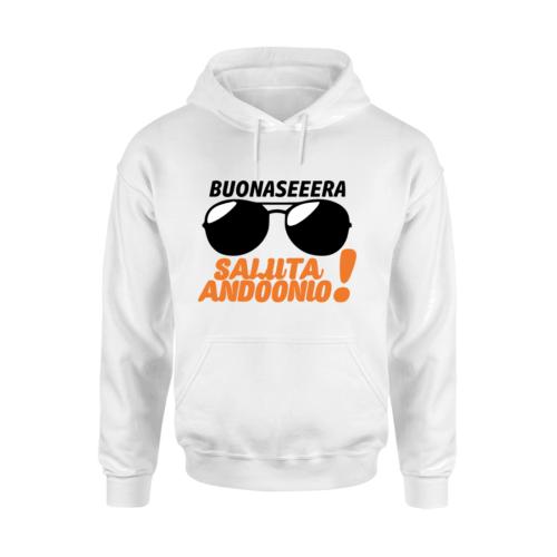 Felpa Unisex - Buonaseeera Saluta Andoonio!